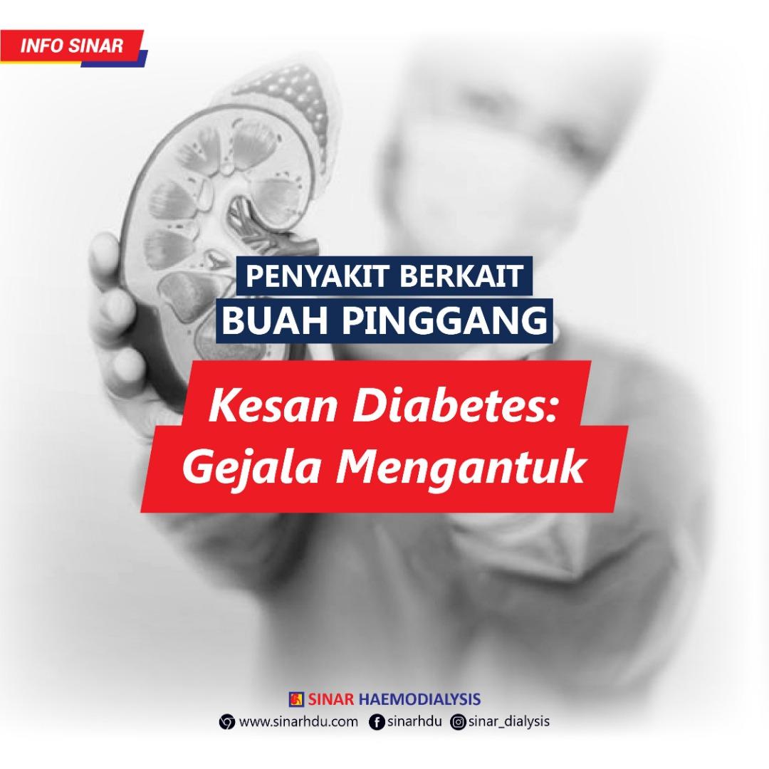 PENYAKIT BERKAIT BUAH PINGGANG BAHAGIAN 3 : Kesan Diabetes - Gejala Mengantuk